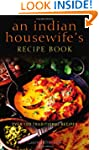 An Indian Housewife's Recipe Book (Ri...