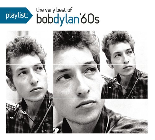 Playlist: The Very Best Of Bob Dylan: 1960's