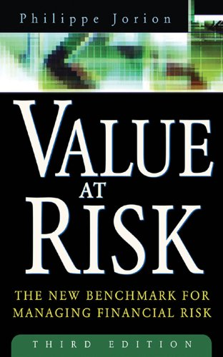 Philippe Jorion - Value at Risk, 3rd Ed. : The New Benchmark for Managing Financial Risk: The New Benchmark for Managing Financial Risk