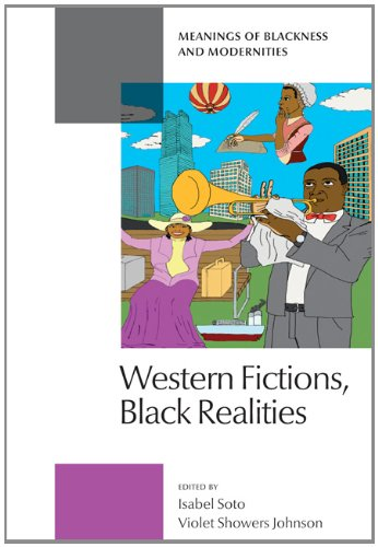 Western Fictions, Black Realities: Meanings of Blackness and Modernities