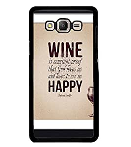 Printvisa Wine And Happiness Qoutation Back Case Cover for Samsung Galaxy On7::Samsung Galaxy On7 G600FY