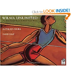 Wilma Unlimited: How Wilma Rudolph Became the World's Fastest Woman David Diaz