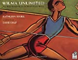 Wilma Unlimited: How Wilma Rudolph Became the World's Fastest Woman (0152020985) by Krull, Kathleen