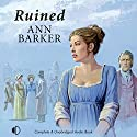 Ruined Audiobook by Ann Barker Narrated by Julie Teal