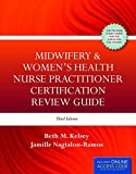 Midwifery & Women?s Health Nurse Practitioner Certification Review Guide