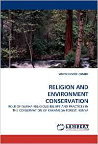 role of religion in environmental conservation Role: working towards the conservation of rare plant and animal species and the environment by participating in conducting research  environmental conservation.