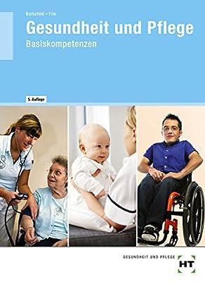 Gesundheit und Pflege Basiskompetenzen