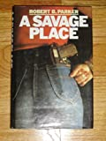 A Savage Place (0861881966) by Parker, Robert