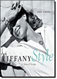 Tiffany Style: 170 Years of Design (081097293X) by Loring, John