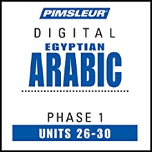 Arabic (Egy) Phase 1, Unit 26-30: Learn to Speak and Understand Egyptian Arabic with Pimsleur Language Programs Audiobook by  Pimsleur Narrated by  Pimsleur