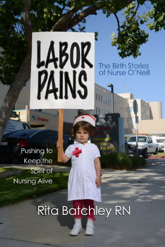 Labor Pains: The Birth Stories of Nurse O'Neill