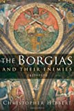 The Borgias and Their Enemies: 1431-1519 (0151010331) by Hibbert, Christopher