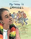 img - for My Name Is Sangoel by Williams, Karen Lynn, Mohammed, Khadra (2009) School & Library Binding book / textbook / text book