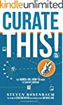 Curate This!: The Hands-On,  How-To G...