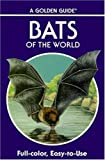 Bats of the World (A Golden Guide)