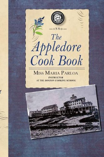 Appledore Cook Book: containing practical receipts for plain and rich cooking (Cooking in America)