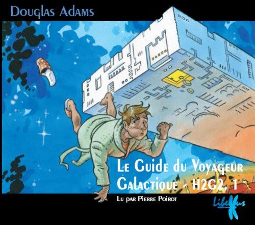 Le guide du voyageur galactique : H2G2