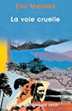 img - for La Voie cruelle book / textbook / text book