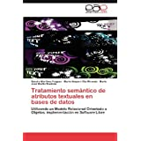 Tratamiento semántico de atributos textuales en bases de datos: Utilizando un Modelo Relacional Orientado a Objetos...