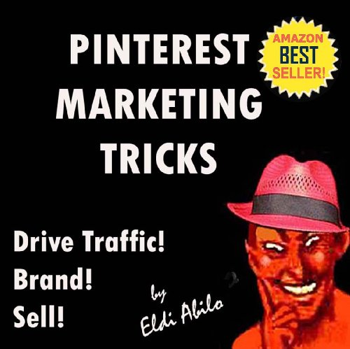 Pinterest – Deliciously Wicked Pinterest Marketing Tricks to Brand and Sell Your Products and Drive Traffic to Your Website! (Deliciously Wicked Tricks)