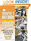 The Therapist's Notebook for Lesbian, Gay, and Bisexual Clients: Homework, Handouts, and Activities for Use in Psychotherapy (Haworth Practical Practice in Mental Health)