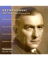 Szymanowski : Concerts du 100ème anniversaire. Richter, Pisarenko, Kagan.