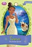 Calliope Glass Disney Princess Tiana: The Stolen Jewel: A Jewel Story (Disney Princess Chapter Book)