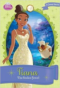 disney princess tiana the stolen jewel a jewel story