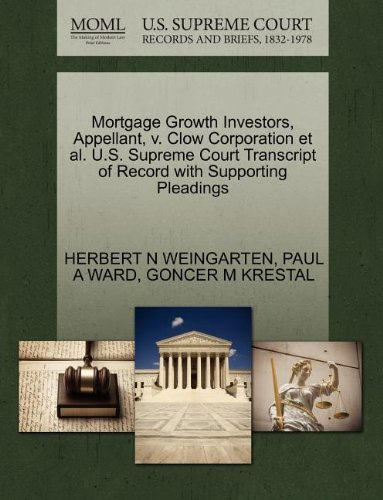 Mortgage Growth Investors, Appellant, v. Clow Corporation et al. U.S. Supreme Court Transcript of Record with Supporting Pleadings