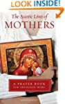 The Ascetic Lives of Mothers, a Praye...