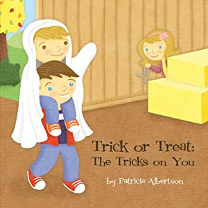 Trick or Treat: The Trick's on You | [Patricia Albertson]