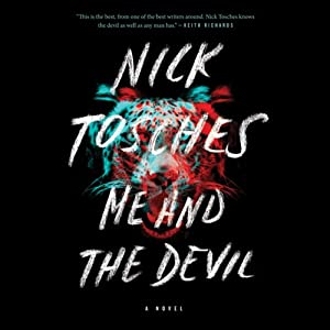 Me and the Devil: A Novel | [Nick Tosches]