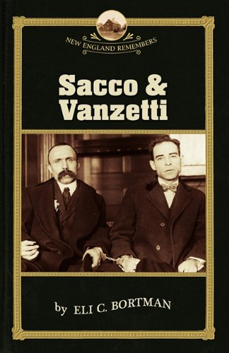 Sacco and Vanzetti (New England Remembers)