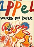 Karel Appel: Works on Paper (0896591409) by Jean-Clarence Lambert