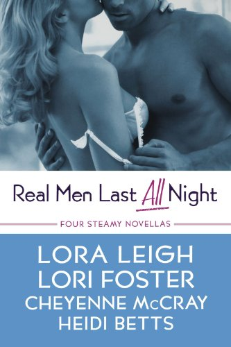Real Men Last All Night (includes Lexi Steele, #1.5; Wounded Warriors, #1)