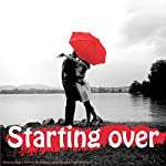 Starting Over Happily: Clinically Proven to Dramatically Increase Your Powers of Attraction (for women) | Lyndall Briggs