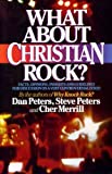 What About Christian Rock? Facts, Opinions, Insights and Guidelines for Discussion