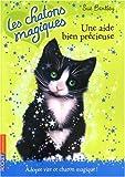 echange, troc Sue Bentley - Les chatons magiques, Tome 2 : Une aide bien précieuse