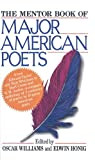 The Mentor Book of Major American Poets: From Edward Taylor and Walt Whitman to Hart Crane and W.H. Auden