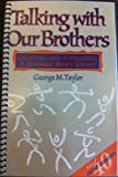 Talking With Our Brothers: Creating and Sustaining a Dynamic Men's Group