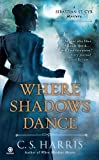 img - for Where Shadows Dance: A Sebastian St. Cyr Mystery by Harris, C.S. (March 6, 2012) Mass Market Paperback book / textbook / text book