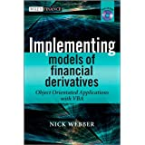 Implementing Models of Financial Derivatives: Object Oriented Applications with VBA (Wiley Finance)by Nick Webber