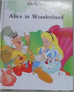 Walt Disney - Alice in Wonderland (Disney Classic Series