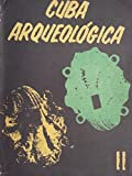 img - for Cuba arqueologica II.santiago de cuba,1980. book / textbook / text book