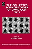 The Collected Scientific Work of David Cass: Pt. A (International Symposia in Economic Theory & Econometrics) (International Symposia in Economic Theory and Econometrics)