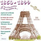 1850-1899 : Les chansons de cette année-là (Exposition Universelle Paris 1889)