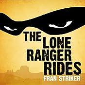 The Lone Ranger Rides | [Fran Striker]