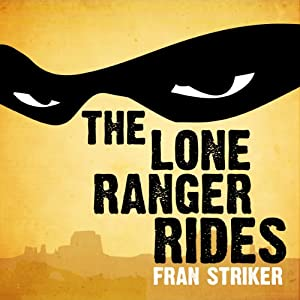 The Lone Ranger Rides | [Fran Striker]