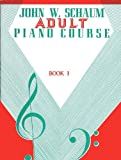 John W. Schaum Adult Piano Course / Book 1 (0769219829) by Schaum, John W.