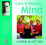 img - for Calm and Peaceful Mind: Listen and Let Go book / textbook / text book